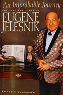 An Improbable Journey The Life And Times Of Eugene Jelesnik Book