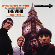 Anyway Anyhow Anywhere The Complete Chronicle of The Who 1958-1978 Book
