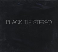 Black Tie Stereo CD