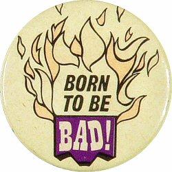Born To Be BadVintage Pin