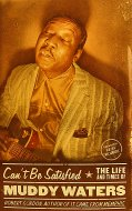 Can't Be Satisfied: The Life And Times Of Muddy Waters Book
