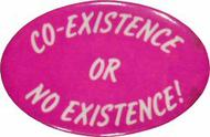 Co-Existence Or No Existence Vintage Pin
