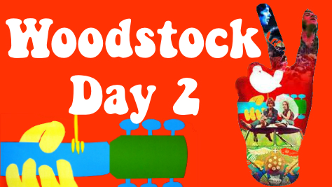 Featured: Woodstock: Day 2