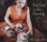 Earl Grey In The Morning CD