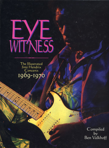 Eye Witness: The Illustrated Jimi Hendrix Concerts 1969-1970