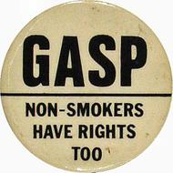 Gasp Non-Smokers Have Rights Too Pin