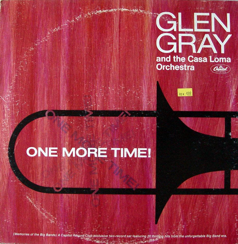 Glen Gray & The Casa Loma Orchestra* Glen Gray And The Casa Loma Orchestra - Swingin' Southern Style