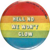 Hell No We Won't Glow Pin
