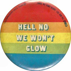 Hell No We Won't Glow Vintage Pin