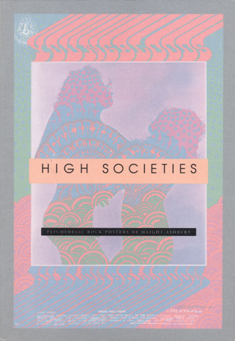 High Societies - Psychedelic Rock Posters of Haight-Ashbury