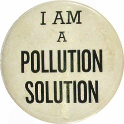 I Am A Pollution SolutionVintage Pin
