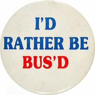 I'd Rather Be Bus'd Vintage Pin