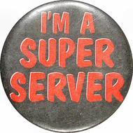 I'm a Super Server Vintage Pin