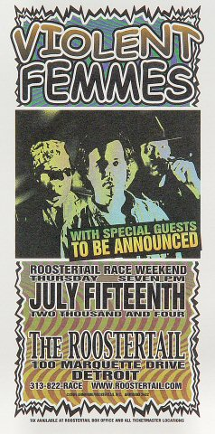 "Violent Femmes Handbill from Roostertail on 15 Jul 04: 4 1/4"" x 8 1/2"""