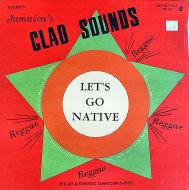 "Jamaica's Glad Sounds: Let's Go Native Vinyl 12"" (New)"