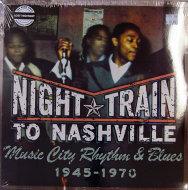 """NIght Train To Nashville: Music City Rhythm & Blues 1945-1971 Vinyl 12"""" (New)"""