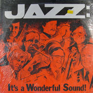 "Jazz:  It's A Wonderful Sound! Vinyl 12"" (New)"