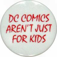 DC Comics Aren't Just For Kids Vintage Pin