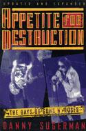 Appetite for Destruction: The Days of Guns N' Roses Book