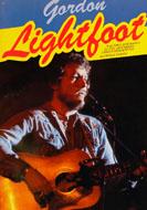 Gordon Lightfoot The First Biography Book
