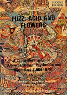 Fuzz, Acid And Flowers: A Comprehensive Guide To American Garage, Psychedelic And Hippie Rock (1964-1975) Book