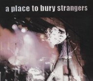 A Place to Bury Strangers CD