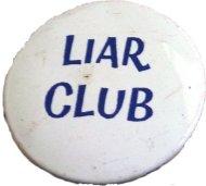 Liar Club Pin