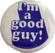 I'm a Good Guy Pin