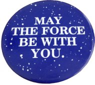May The Force Be With You Pin