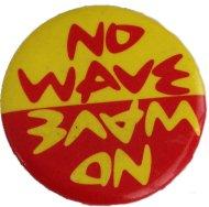 No Wave Pin