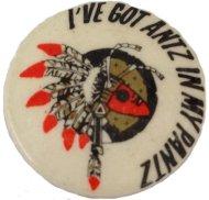 I've Got Antz In My Pantz Pin