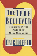 The True Believer: Thoughts on the Nature of Mass Movements Book