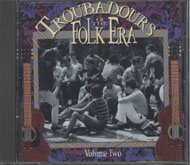 Troubadours Of The Folk Era Volume 2 CD