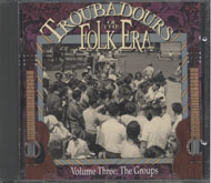 Troubadours Of The Folk Era Volume 3 CD