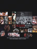Blazermania - This is Our Story — The Official History of Portland Trailblazers Book