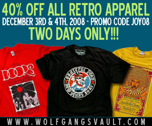 Wolfgangs Vault is offering 40% off all Retro T-shirts From Dec 3 - 5, 2008