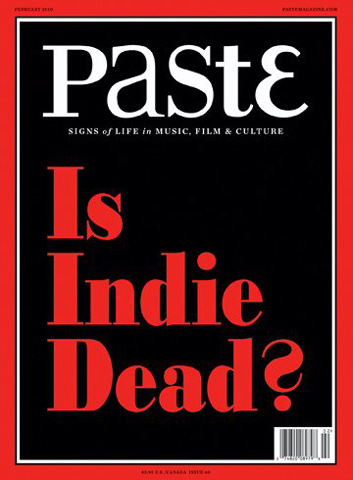 Is Indie Dead? Paste Magazine