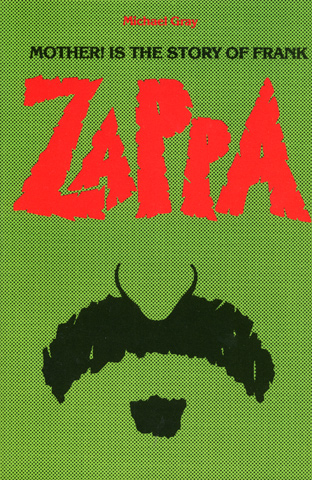Mother! Is the Story of Frank Zappa
