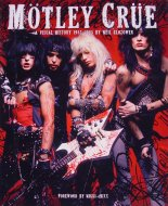 Motley Crue, A Visual History 1983-2005 Book