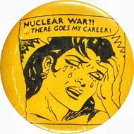 Nuclear War ? …There Goes My Career Vintage Pin