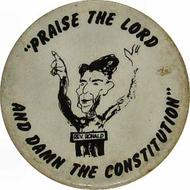Praise The Lord And Damn The Constitution Vintage Pin