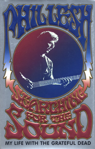 Searching for the Sound - My Life with the Grateful DeadBook