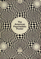 The American Psychedelic Poster Book