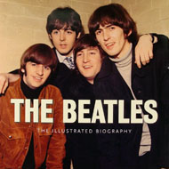 The Beatles The Illustrated Biography Book