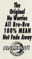The Original No Worries All Bro-Bra 100% MEAN Not Fade Away: Beach Happy Magazine Sticker