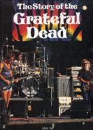 The Story Of The Grateful Dead Book