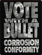 Vote With A Bullet: Corrosion Conformity Sticker