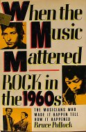 When The Music Mattered, Rock In The 1960s Book