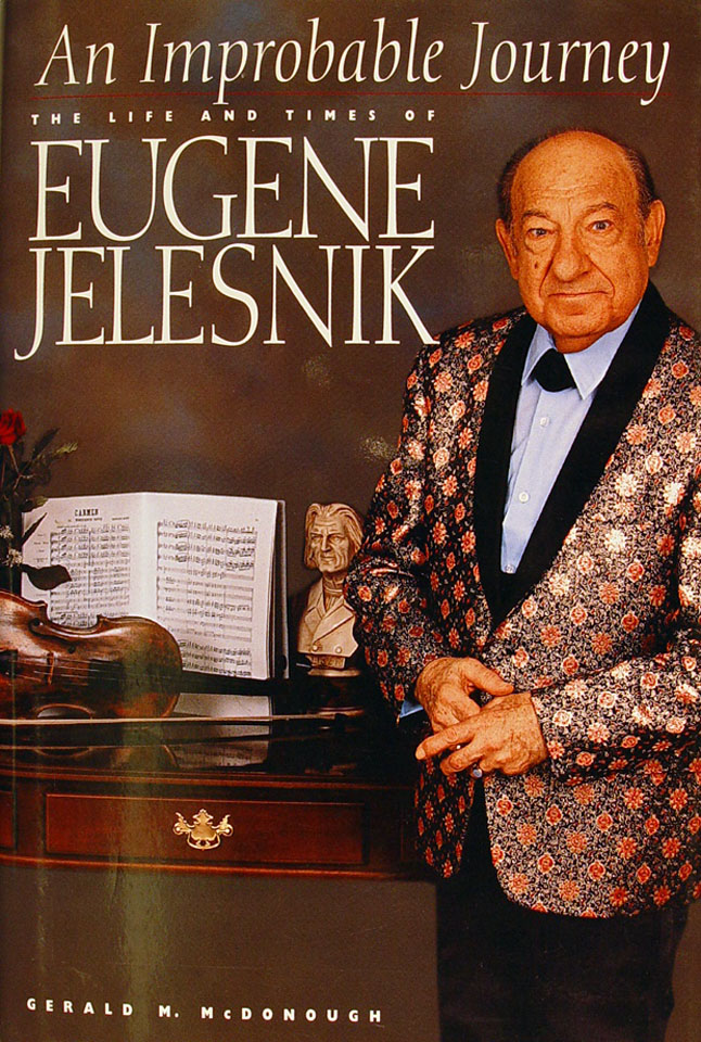 An Improbable Journey The Life And Times Of Eugene Jelesnik