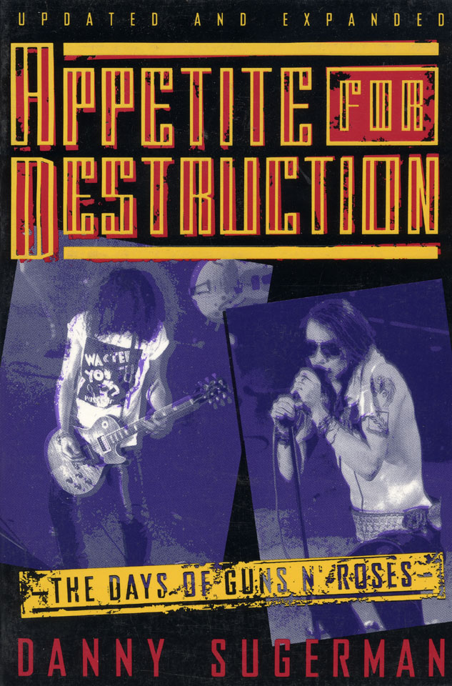 Appetite for Destruction: The Days of Guns N' Roses